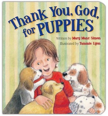 Thank You, God, for Puppies  -     By: Mary Manz Simon, Tammie Lyon