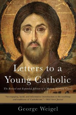 Letters to a Young Catholic - eBook  -     By: George Weigel