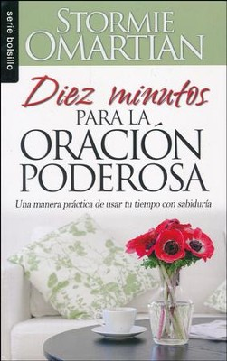 Diez Minutos para la Oración Poderosa  (Ten Minutes to Powerful Prayer)  -     By: Stormie Omartian