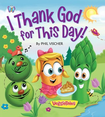 I Thank God for This Day Board Book  -     By: Phil Vischer