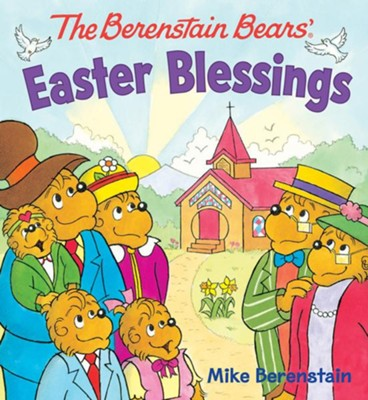 The Berenstain Bears Easter Blessings Board Book  -     By: Mike Berenstain