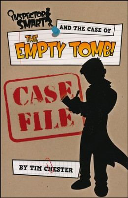 Inspector Smart and the Case of the Empty Tomb: Case File  -     By: Tim Chester