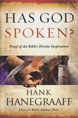 Has God Spoken?: Proof of the Bible's Divine Inspiration   -     By: Hank Hanegraaff