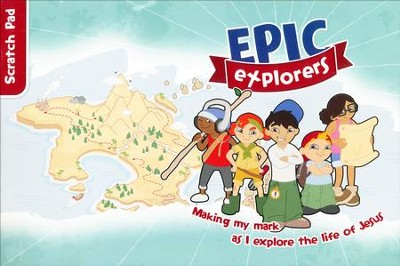 Epic Explorer's Scratch Pad: Christianity Explored Children's Edition  -     By: Tamar Pollard, Nate M. Locke