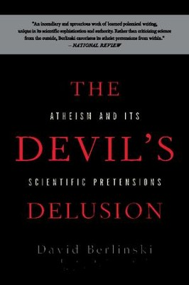 The Devil's Delusion: Atheism and its Scientific Pretensions - eBook  -     By: David Berlinski