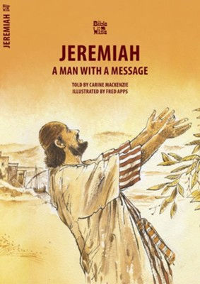 Jeremiah: A Man With a Message  -     By: Carine MacKenzie