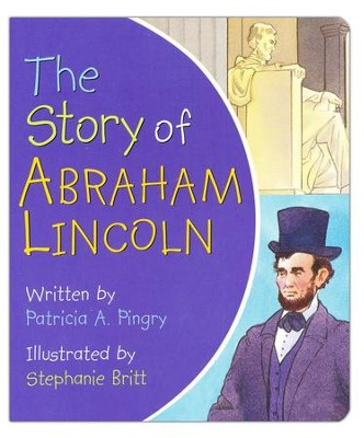 The Story of Abraham Lincoln Board Book  -     By: Patricia A. Pingry