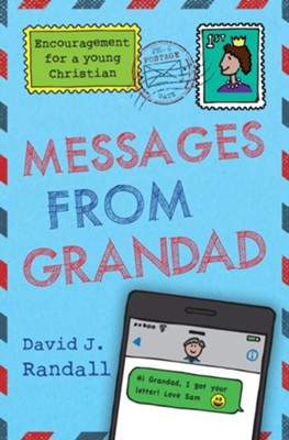 Messages from Grandad: Encouragement for a Young Christian  -     By: David J. Randall