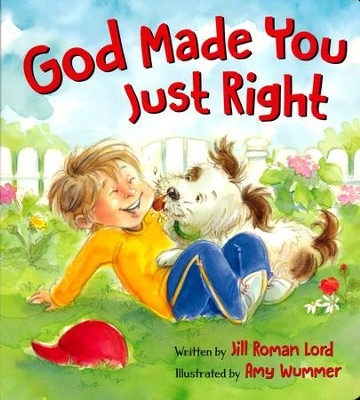 God Made You Just Right     -     By: Jill Roman Lord