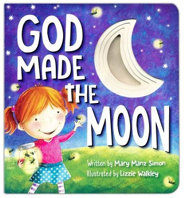 God Made the Moon Board Book  -     By: Dr. Mary Manz Simon