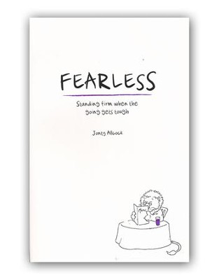 Fearless: Standing Firm When the Going Gets Tough  -     By: Jonty Allcock