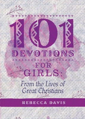 101 Devotions For Girls  -     By: Rebecca Davies