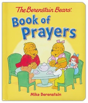 The Berenstain Bears Book of Prayers Board Book  -     By: Mike Berenstain