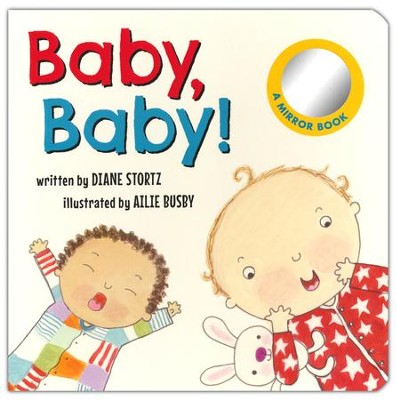 Baby, Baby! Board Book  -     By: Diane Stortz