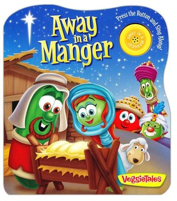 Away in a Manger, boardbook   -     By: VeggieTales     Illustrated By: Lisa Reed, Randle Paul Bennett