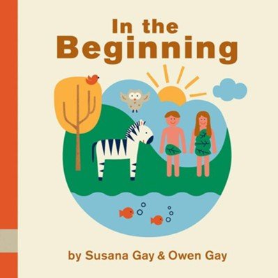 In the Beginning     -     By: Susana Gay, Owen Gay
