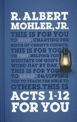 Acts 1-12 For You  -     By: R. Albert Mohler