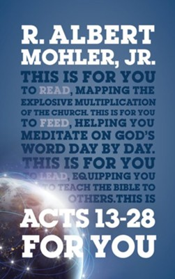 Acts 13-28 For You  -     By: R. Albert Mohler Jr.