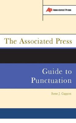 The Associated Press Guide To Punctuation - eBook  -     Edited By: Jack Cappon     By: Rene J. Cappon