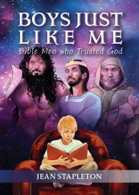 Boys Just Like Me: Bible Men who Trusted God  -     By: Jean Stapleton