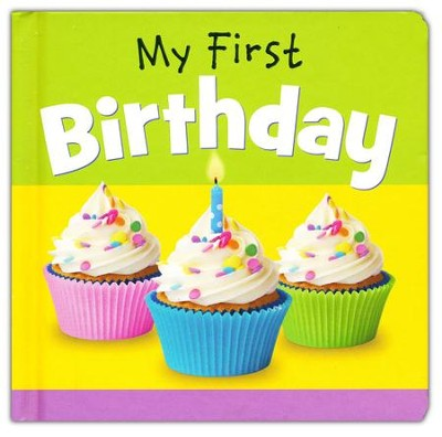 My First Birthday Board Book  -     By: Ideals Editors