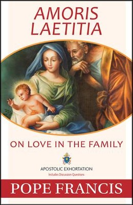 Amoris Laetitia: On Love in the Family   -     By: Pope Francis