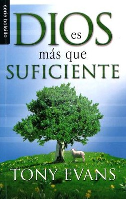 Dios Es Mas Que Suficiente (God Is More Than Enough)   -     By: Tony Evans