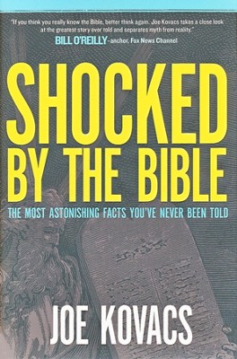 Shocked by the Bible: The Most Astonishing Facts You've Never Been Told  -     By: Joe Kovacs