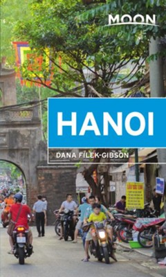 Moon Hanoi: Including Ha Long Bay - eBook  -     By: Dana Filek-Gibson
