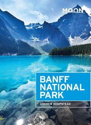 Moon Banff National Park - eBook  -     By: Andrew Hempstead