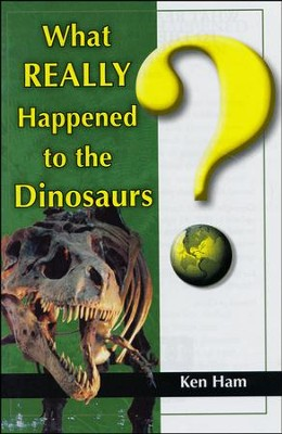 What Really Happened to the Dinosaurs? Booklet   -     By: Ken Ham