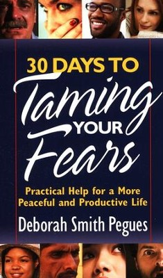 30 Days to Taming Your Fears  -     By: Deborah Smith Pegues