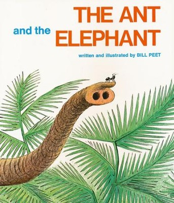 The Ant and the Elephant   -     By: Bill Peet