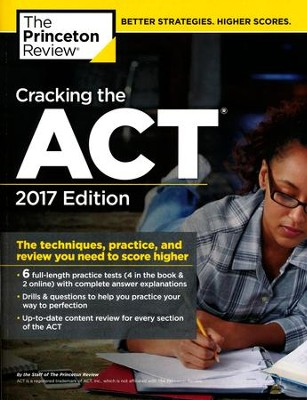 Cracking the acT with 6 Practice Tests, 2017 Edition  -     By: Princeton Review