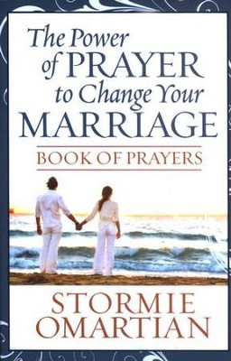 The Power of Prayer to Change Your Marriage, Book of Prayers   -     By: Stormie Omartian