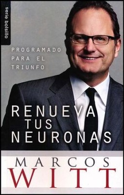 Renueva Tus Neuronas  (Renew Your Mind)  -     By: Marcos Witt