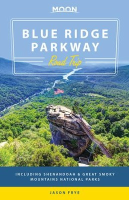 Moon Blue Ridge Parkway Road Trip: Including Shenandoah & Great Smoky Mountains National Parks - eBook  -     By: Jason Frye