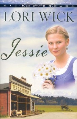 Jessie, Big Sky Dreams #3  -     By: Lori Wick