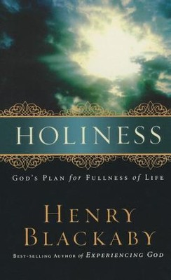 Holiness: God's Plan for Fullness of Life  -     By: Henry T. Blackaby