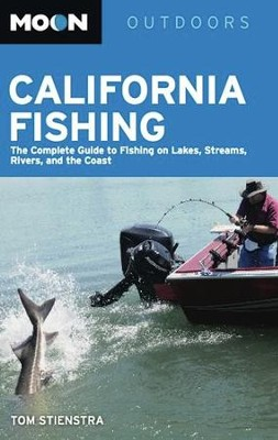 Moon California Fishing: The Complete Guide to Fishing on Lakes, Streams, Rivers, and the Coast - eBook  -     By: Tom Stienstra