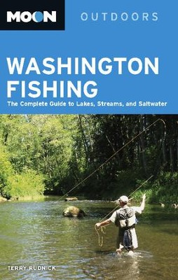 Moon Washington Fishing: The Complete Guide to Lakes, Streams, and Saltwater - eBook  -     By: Terry Rudnick