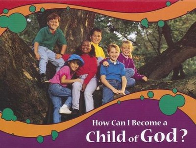 Kingfom Chronicles How Can I Become a Child of God? booklet NKJV (pack of 10)  -