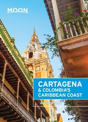 Moon Cartagena & Colombia's Caribbean Coast - eBook  -     By: Andrew Dier