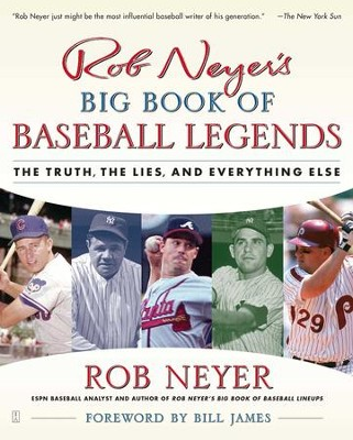 Rob Neyer's Big Book of Baseball Legends: The Truth, the Lies, and Everything Else - eBook  -     By: Rob Neyer
