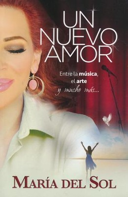 Un Nuevo Amor (A New Love)   -     By: Maria del Sol