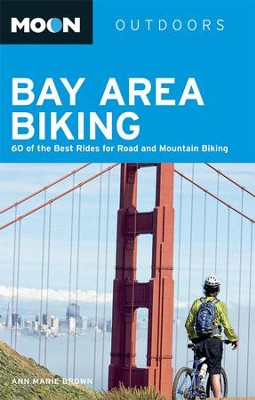 Moon Bay Area Biking: 60 of the Best Rides for Road and Mountain Biking - eBook  -     By: Ann Marie Brown
