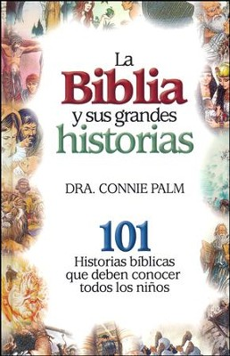 La Biblia y Sus Grandes Historias  (Stories of the Bible)  -     By: Connie Palm