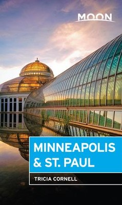 Moon Minneapolis & St. Paul - eBook  -     By: Tricia Cornell