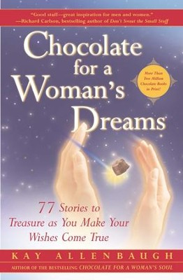 Chocolate for a Woman's Dreams: 77 Stories to Treasure as You Make Your Wishes Come True - eBook  -     By: Kay Allenbaugh