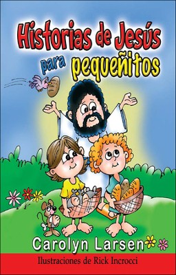 Historias de Jes&#250s para pequ&#233nitos, Stories  About Jesus for Little Ones  -     By: Carolyn Larsen